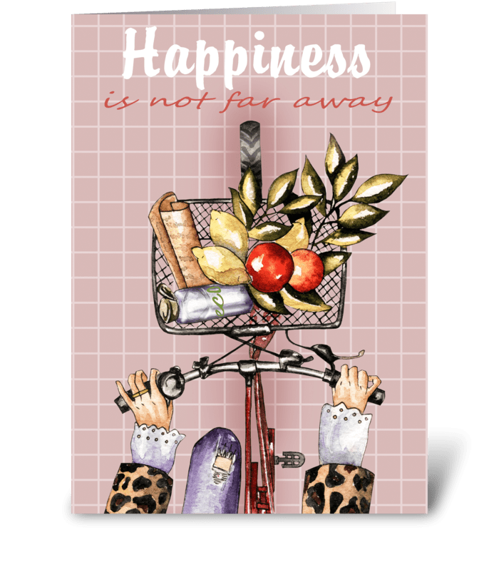 Happiness is not far away greeting card