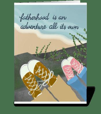 Fatherhood is an Adventure greeting card