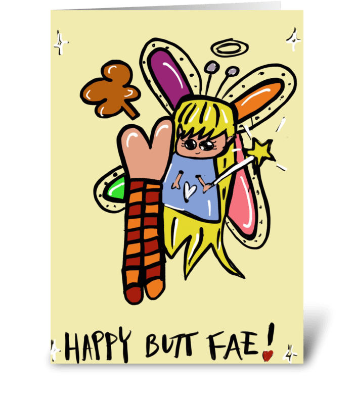 Happy Butt Fae! greeting card