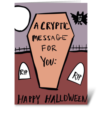 Cryptic Message For You/ Halloween greeting card