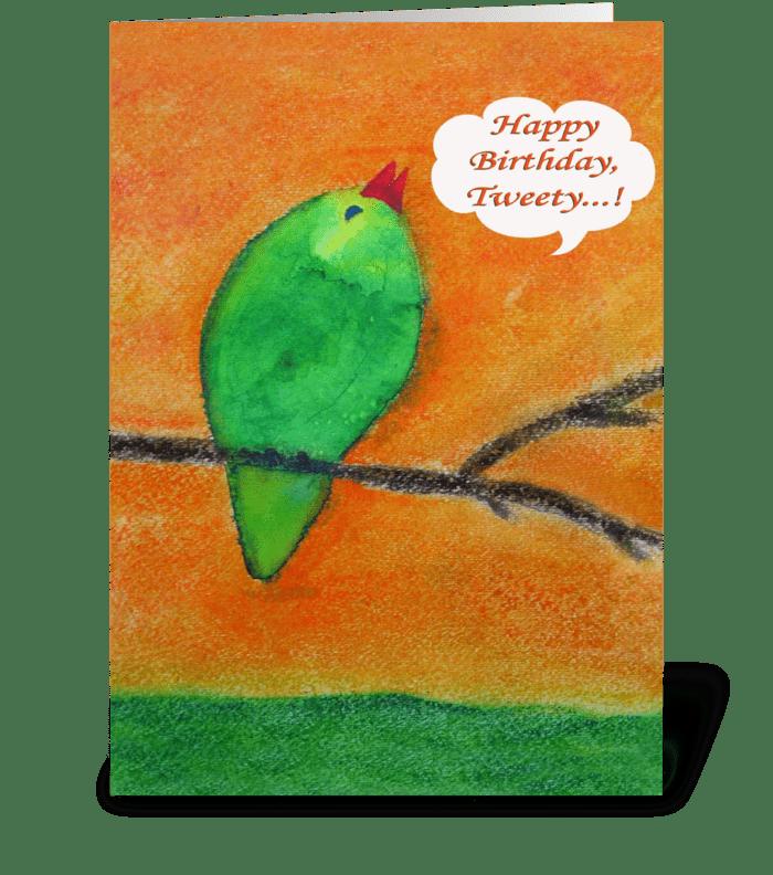 Happy Birthday, Tweety...! greeting card
