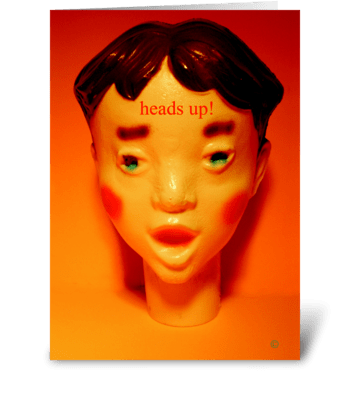 Heads up! greeting card