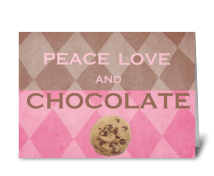 Peace Love & Chocolate greeting card