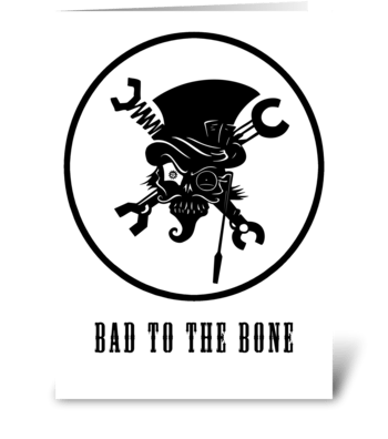 Bad to the Bone greeting card
