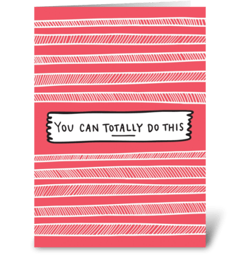 You Can Totally Do This greeting card
