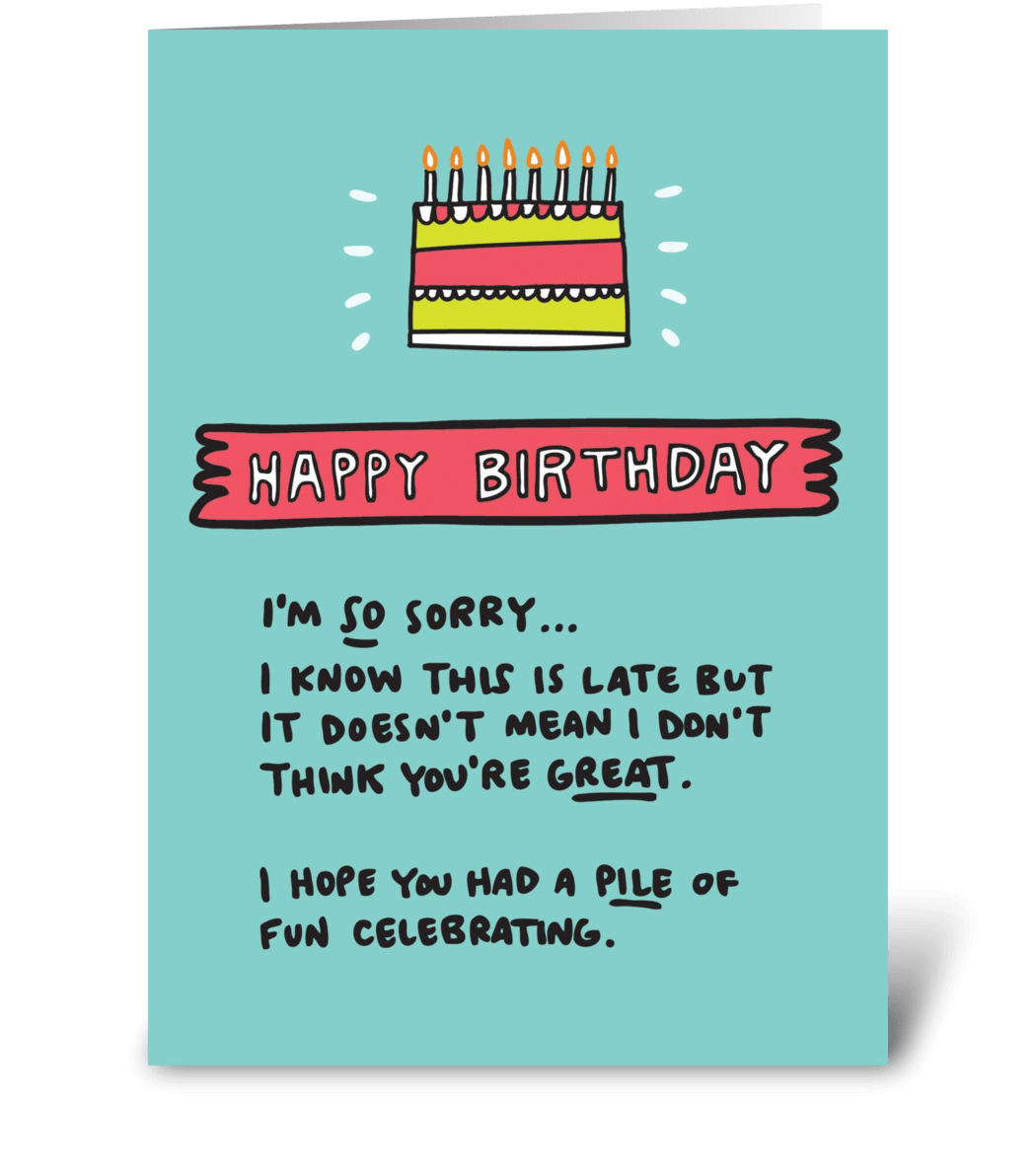 Sorry It/'s Late Birthday Card