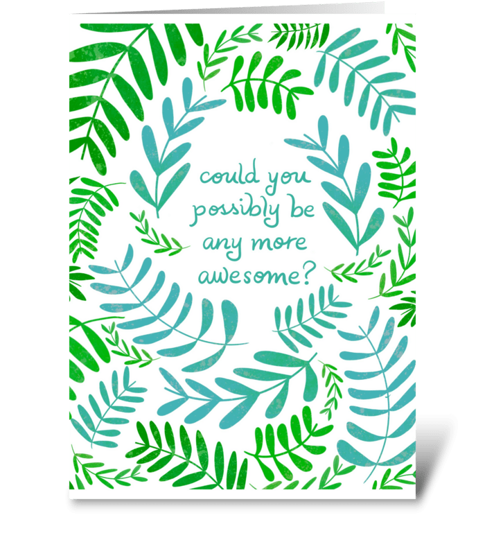 Could You Be More Awesome? greeting card
