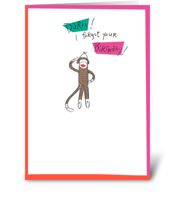 Darn! I forgot your Birthday! greeting card