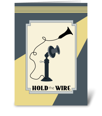 Hold the Wire - From Us Grandparents Day greeting card