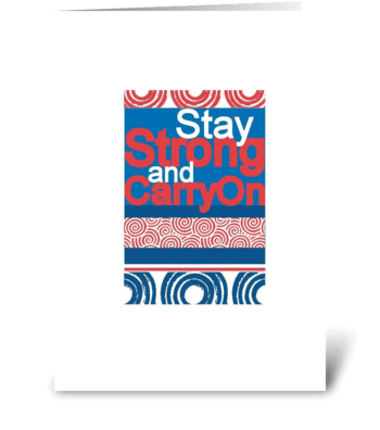 Stay Strong and Carry On greeting card