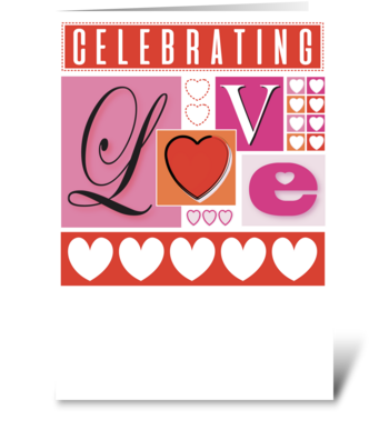 Celebrating LOVE Happy Anniversary  greeting card