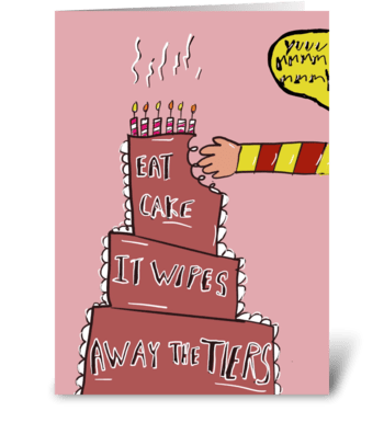Cake Wipes Away The Tiers greeting card