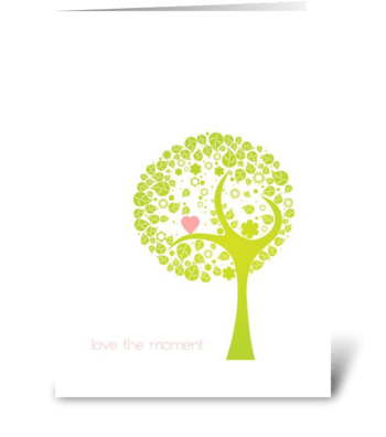 Love the moment greeting card