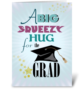 Big Squeezy Hug For Grad greeting card