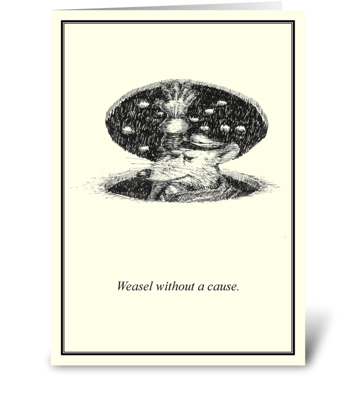 Weasel without a cause greeting card