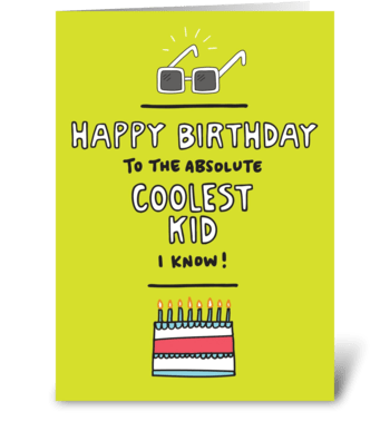 Happy Birthday To The Coolest Kid I Know greeting card