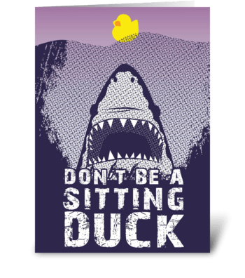 Don't Be a Sitting Duck greeting card