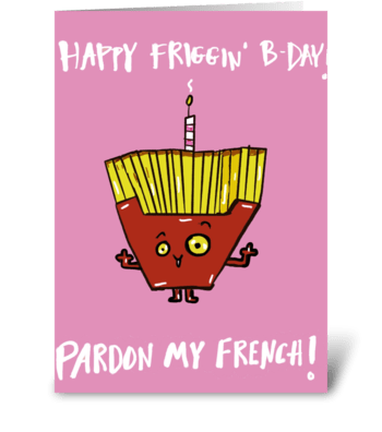Pardon my French Fries greeting card