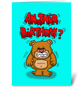 Another Birthday? greeting card
