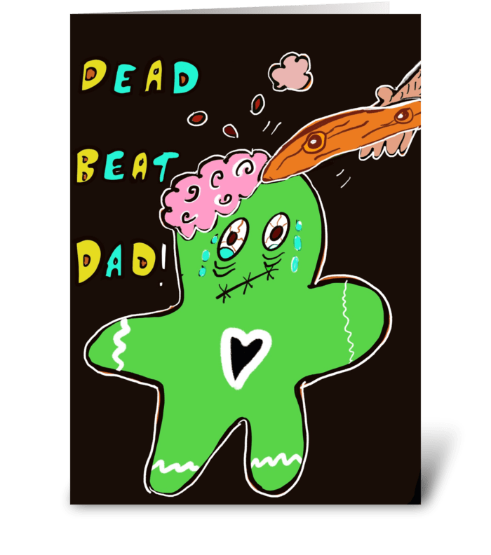 Dead Beat Dad greeting card