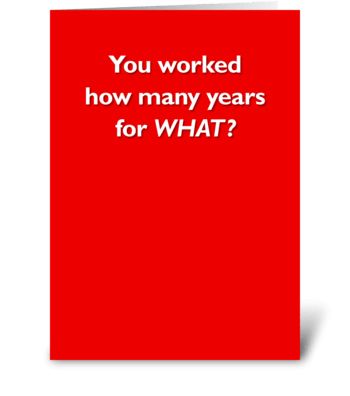 You worked how many years for WHAT? greeting card