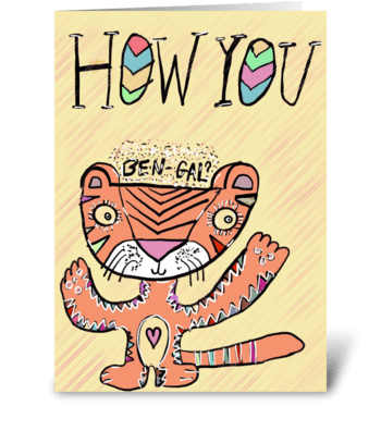 How You BenGal? greeting card