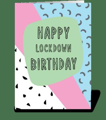 Happy Lockdown Birthday greeting card