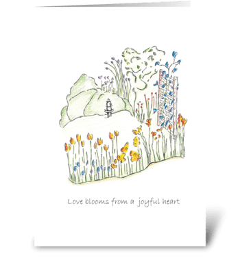 Love blooms from a joyful heart greeting card
