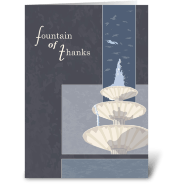 Fountain of Thanks - Thank You greeting card