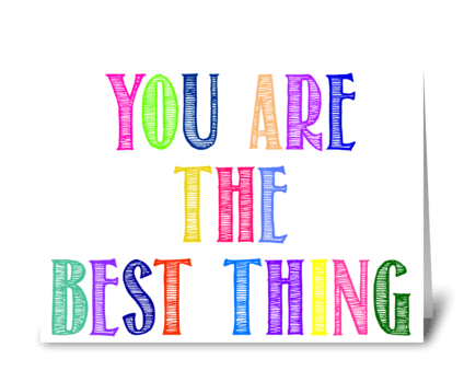 You Are The Best Thing Multi Card greeting card