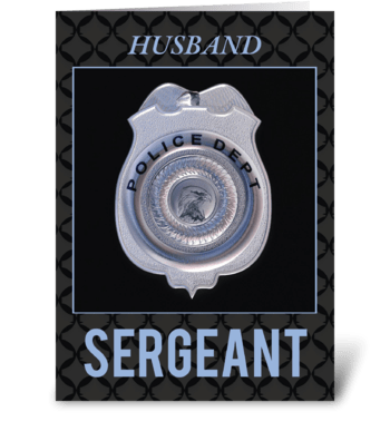 Husband Sergeant in Police Department  greeting card