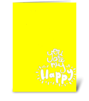 You are my happy! greeting card