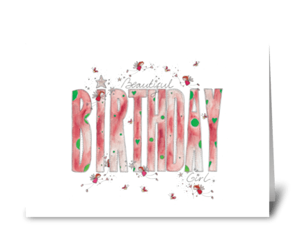 Beautiful Birthday Girl greeting card