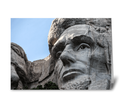Abraham Lincoln at Mount Rushmore greeting card