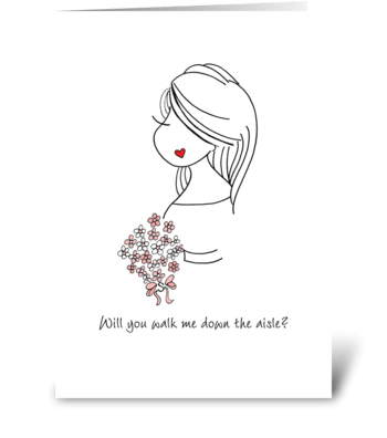 Walk me Down the Aisle greeting card