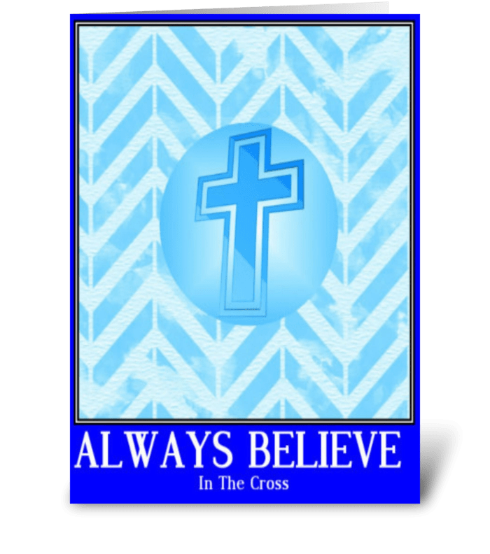 believe in the cross christian greeting card