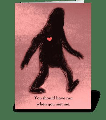 """You Should Have Run"" Bigfoot Valentine greeting card"