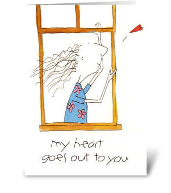 my heart goes out to you greeting card
