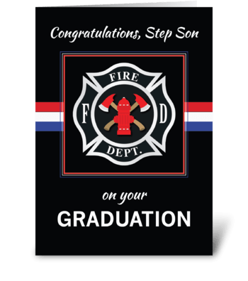 Step Son Fire Dept. Academy Graduation greeting card