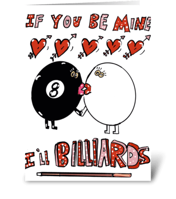 Be Mine & I'll Billiards greeting card