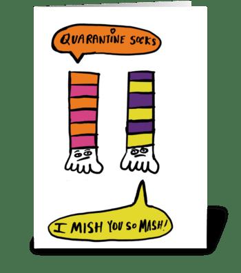 Quarantine Socks, I Mish You So Mash! greeting card