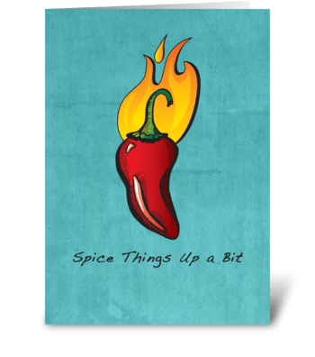 Spice things up a bit! greeting card