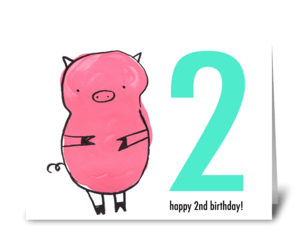 Pig Happy Second Birthday greeting card