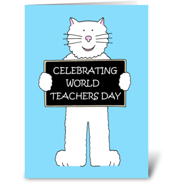 World Teacher's Day, Cartoon White Cat. greeting card