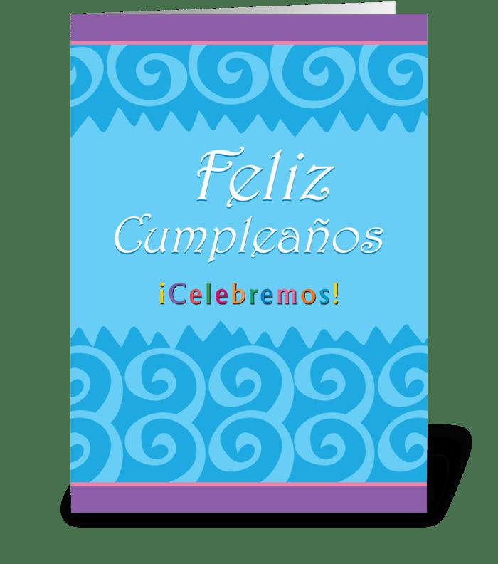 happy birthday let's celebrate spanish  send this