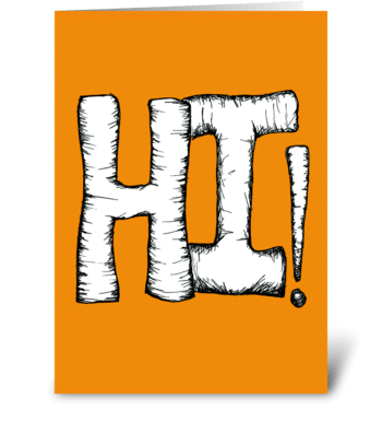 HI! greeting card