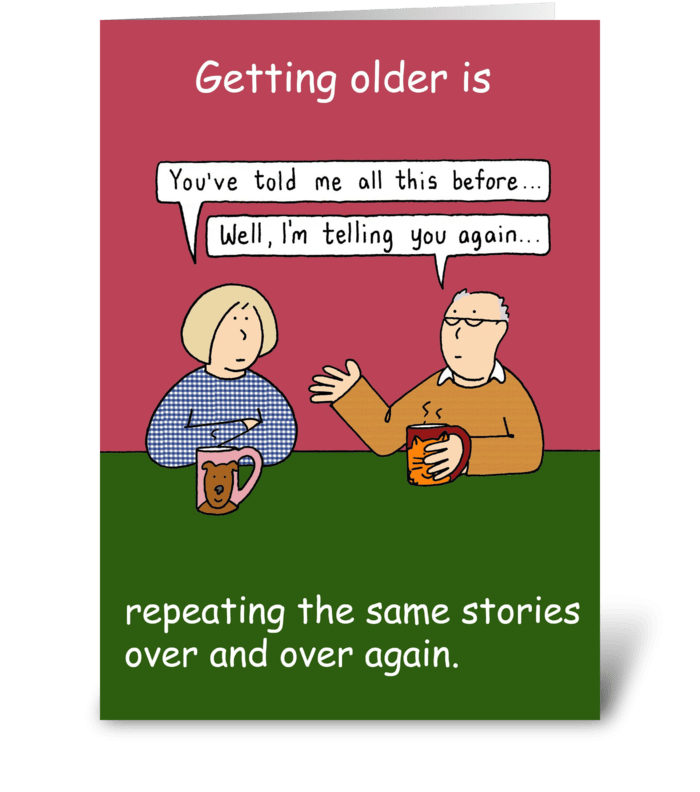 Happy Birthday ageing humor. greeting card
