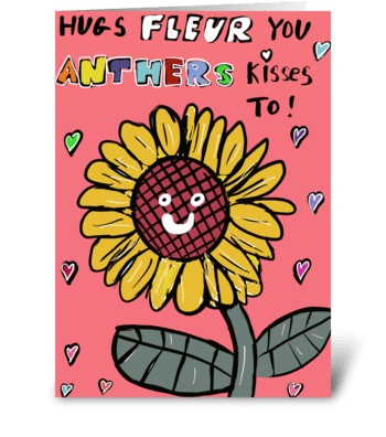 Hugs Fleur You Anthers Kisses To! greeting card