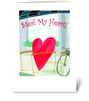 Steal My Heart greeting card