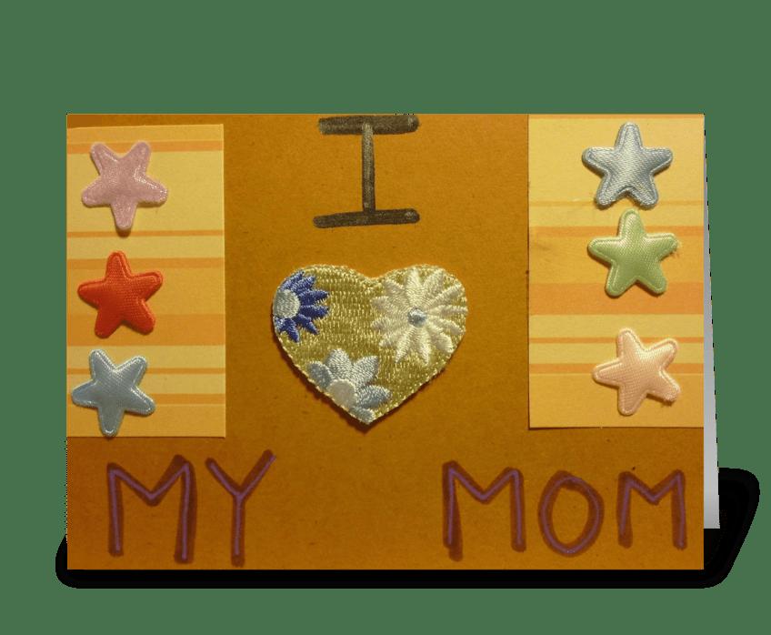 I ♥ My Mom greeting card